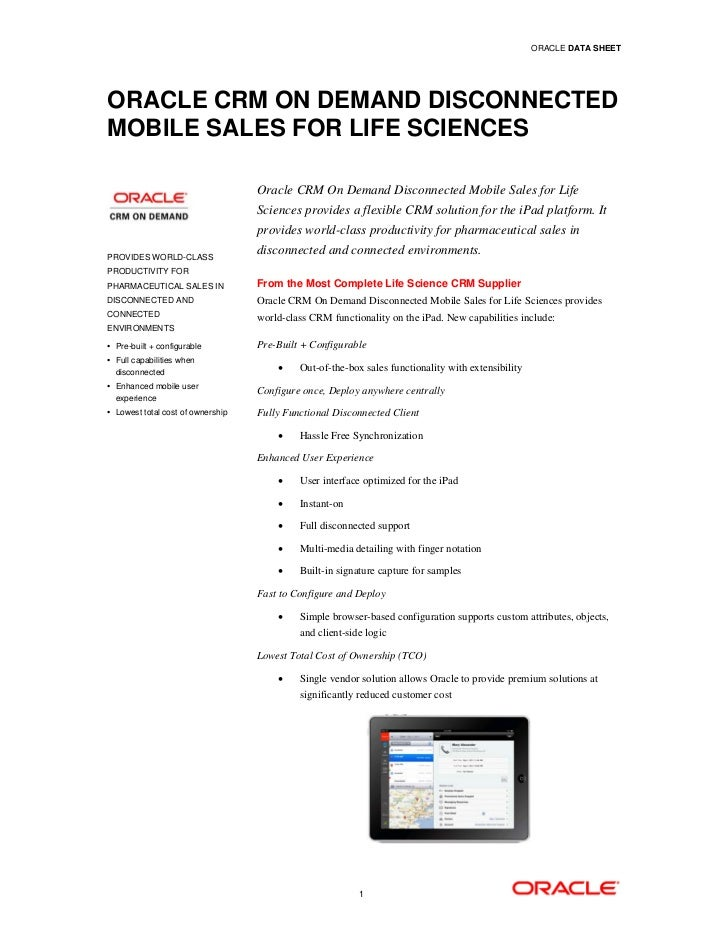 ORACLE DATA SHEETORACLE CRM ON DEMAND DISCONNECTEDMOBILE SALES FOR LIFE SCIENCES                                   Oracle ...