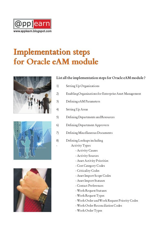 Implementation steps for Oracle eAM module List all the implementation steps for Oracle eAM module ? 1) Setting Up Organiz...