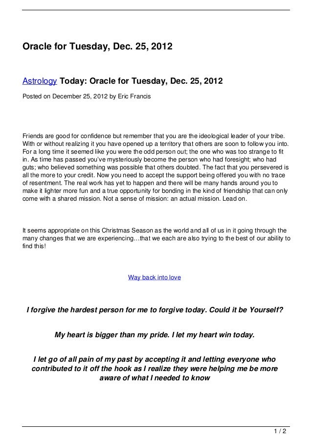 Oracle for Tuesday, Dec. 25, 2012Astrology Today: Oracle for Tuesday, Dec. 25, 2012Posted on December 25, 2012 by Eric Fra...