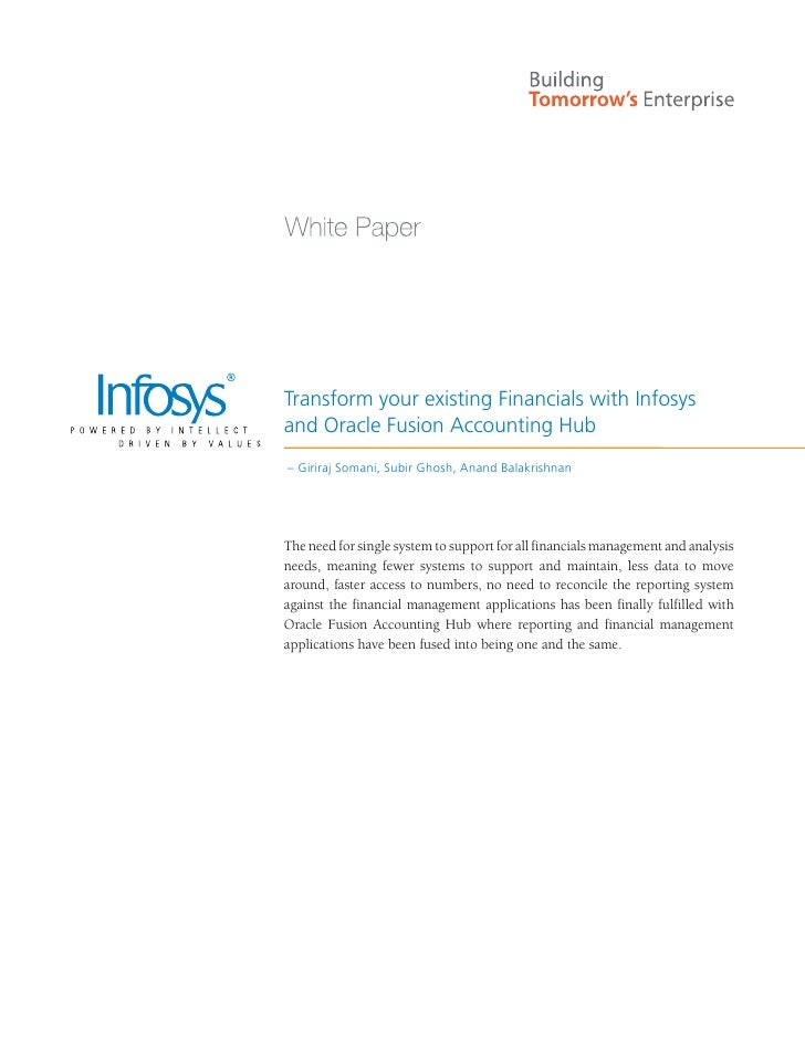 Transform your existing Financials with Infosysand Oracle Fusion Accounting Hub– Giriraj Somani, Subir Ghosh, Anand Balakr...