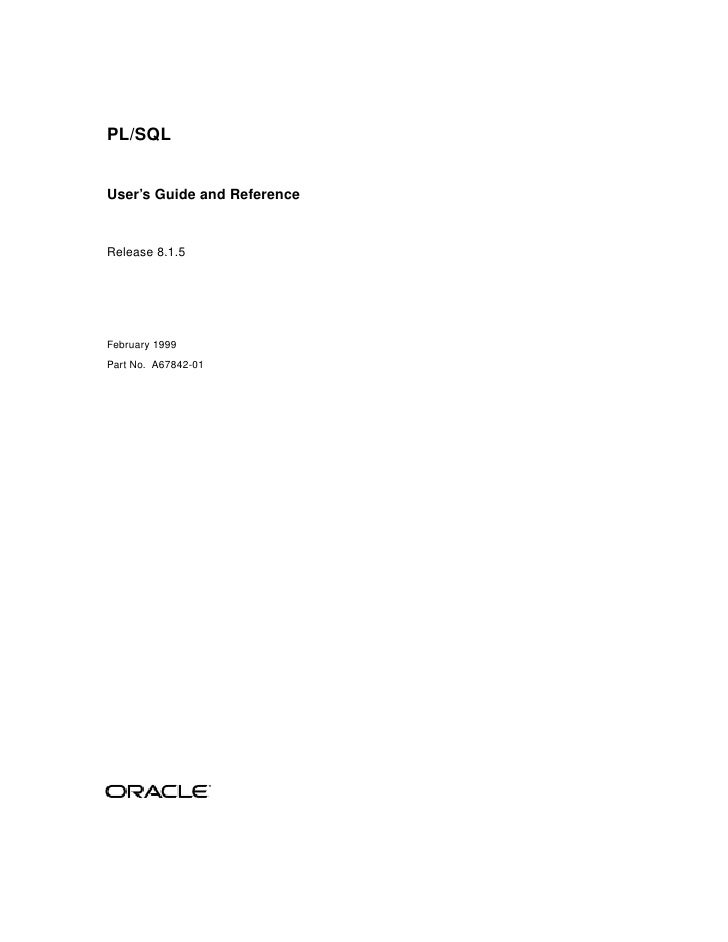 PL/SQLUser's Guide and ReferenceRelease 8.1.5February 1999Part No. A67842-01