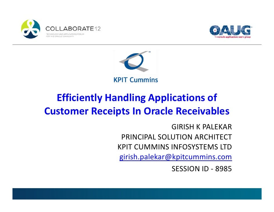 Efficiently Handling Applications ofCustomer Receipts In Oracle Receivables                              GIRISH K PALEKAR ...