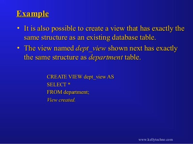 ExampleExample • It is also possible to create a view that has exactly theIt is also possible to create a view that has ex...
