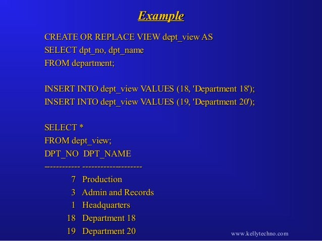 ExampleExample CREATE OR REPLACE VIEW dept_view ASCREATE OR REPLACE VIEW dept_view AS SELECT dpt_no, dpt_nameSELECT dpt_no...