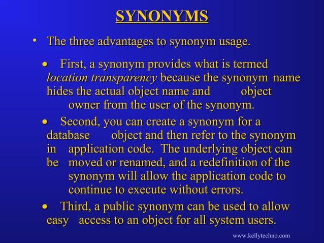 SYNONYMSSYNONYMS • The three advantages to synonym usage.The three advantages to synonym usage. •• First, a synonym provid...