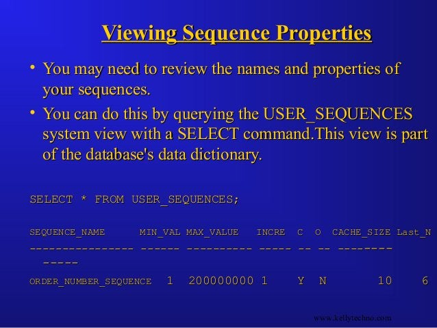 Viewing Sequence PropertiesViewing Sequence Properties • You may need to review the names and properties ofYou may need to...