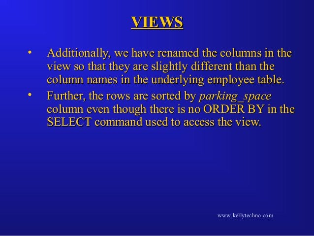 VIEWSVIEWS • Additionally, we have renamed the columns in theAdditionally, we have renamed the columns in the view so that...