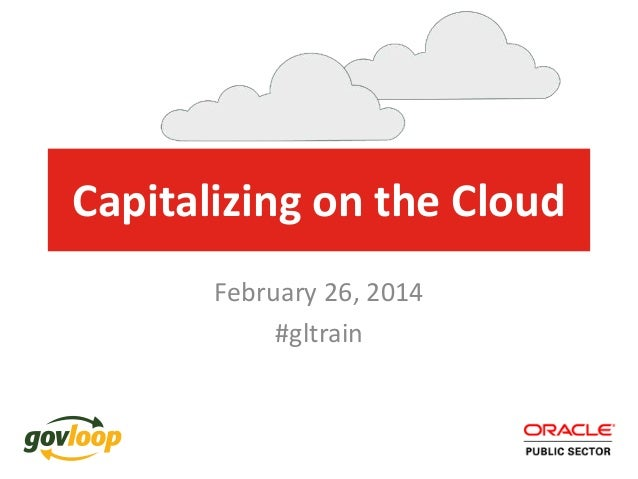 Capitalizing on the Cloud February 26, 2014 #gltrain