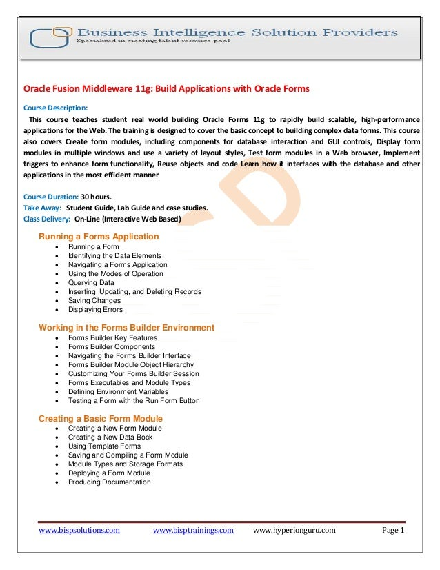 www.bispsolutions.com www.bisptrainings.com www.hyperionguru.com Page 1 Oracle Fusion Middleware 11g: Build Applications w...