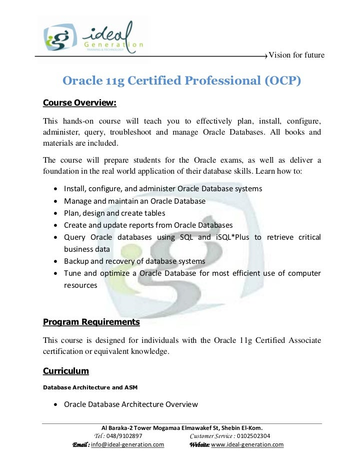 Vision for future       Oracle 11g Certified Professional (OCP)Course Overview:This hands-on course will teach you to effe...
