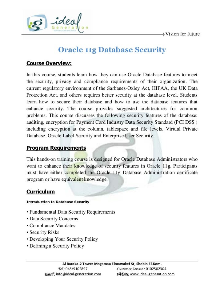 Vision for future                Oracle 11g Database SecurityCourse Overview:In this course, students learn how they can u...