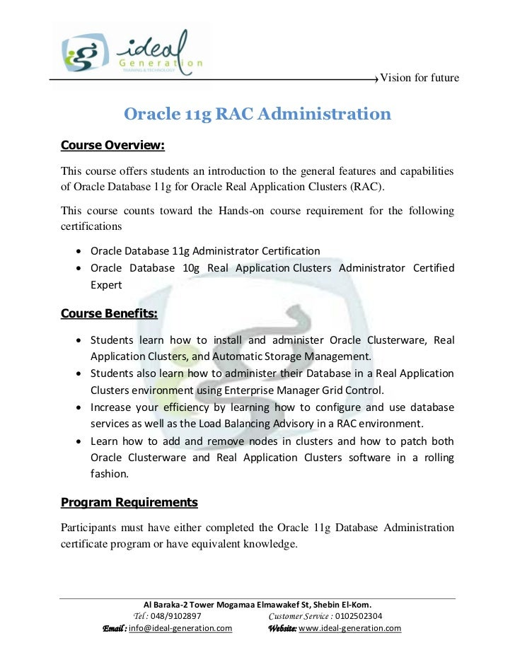 Vision for future             Oracle 11g RAC AdministrationCourse Overview:This course offers students an introduction to ...