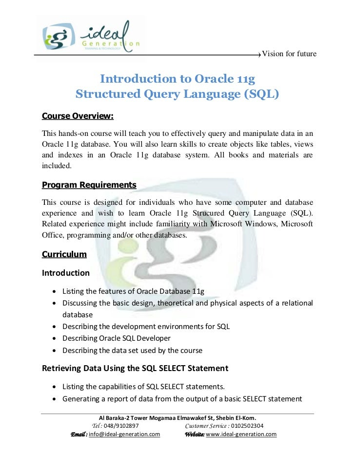 Vision for future              Introduction to Oracle 11g          Structured Query Language (SQL)Course Overview:This han...