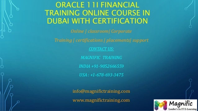 ORACLE 11I FINANCIAL TRAINING ONLINE COURSE IN DUBAI WITH CERTIFICATION Online | classroom| Corporate Training | certifica...