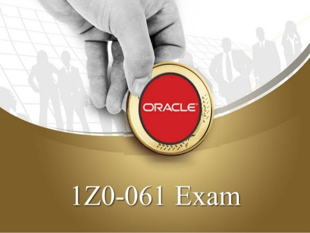 Oracle 1Z0-061 Exam Quick Facts & Preparation