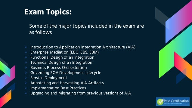 Exam Topics: Some of the major topics included in the exam are as follows  Introduction to Application Integration Archit...