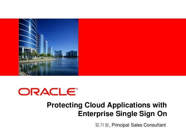 <Insert Picture Here>          Protecting Cloud Applications with                   Enterprise Single Sign On             ...