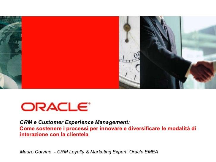 CRM e Customer Experience Management: Come sostenere i processi per innovare e diversificare le modalità di interazione co...