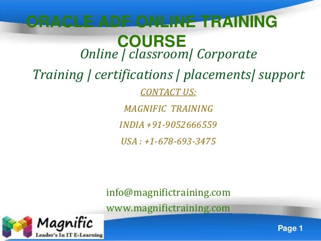Page 1 ORACLE ADF ONLINE TRAINING COURSE Online   classroom  Corporate Training   certifications   placements  support CON...