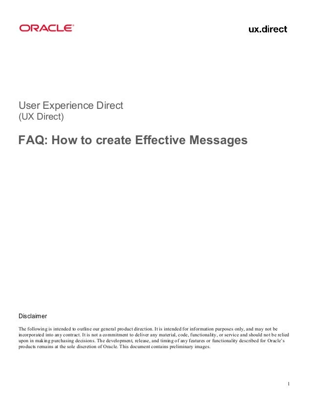 User Experience Direct(UX Direct)FAQ: How to create Effective MessagesDisclaimerThe following is intended to outline our g...