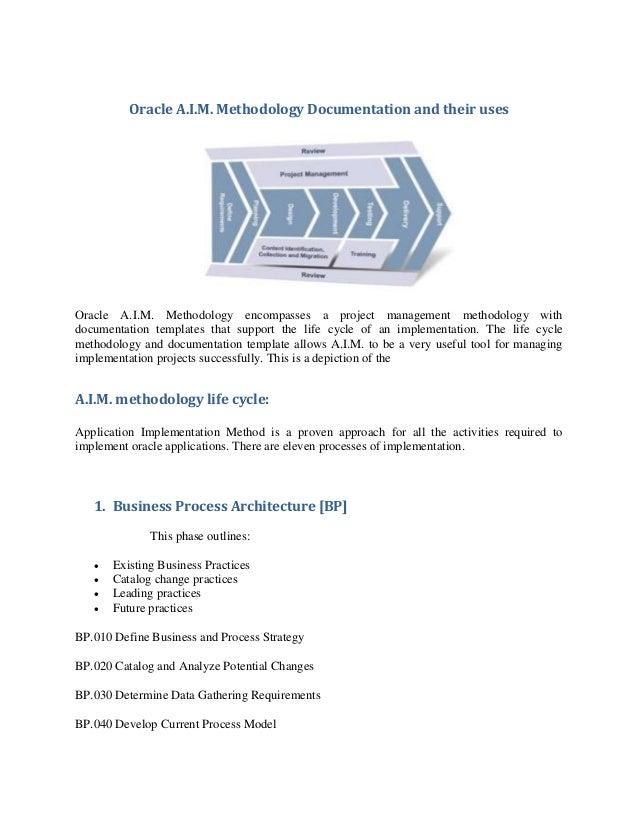 oracle aim methodology documentation and their uses oracle aim methodology encompasses a project management methodol - Process Documentation Methodology