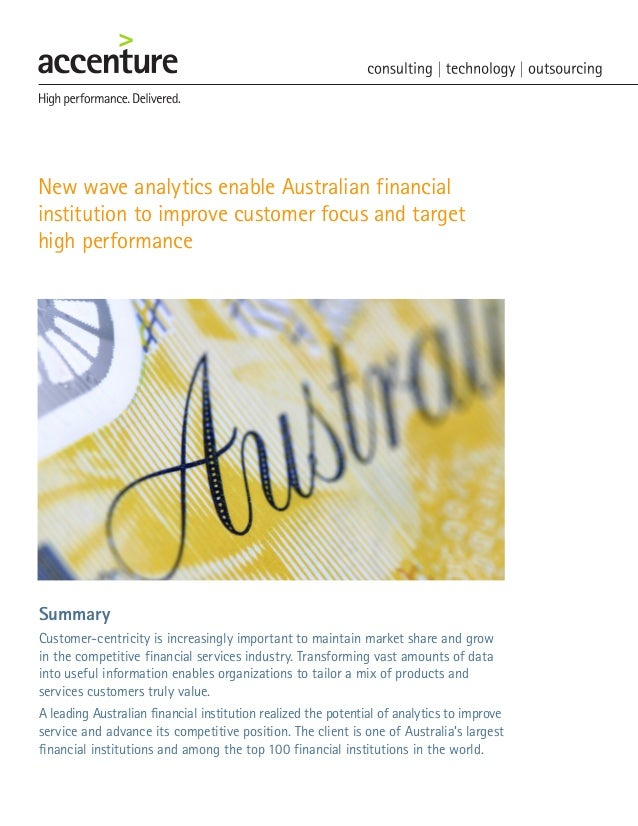 New wave analytics enable Australian financial institution to improve customer focus and target high performance Summary C...