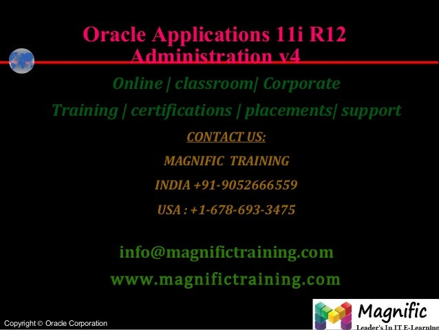 Copyright © Oracle Corporation ® Oracle Applications 11i R12 Administration v4 Online | classroom| Corporate Training | ce...