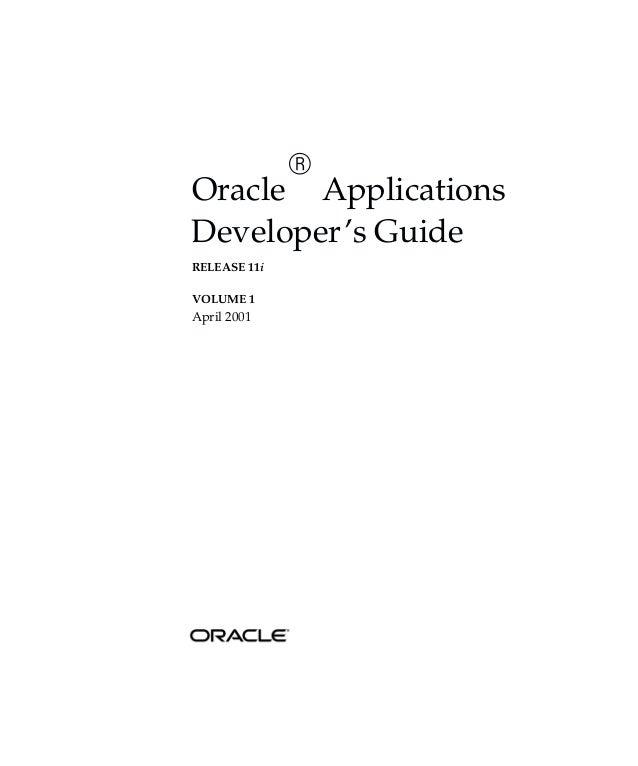 OracleRApplicationsDeveloper's GuideRELEASE 11iVOLUME 1April 2001