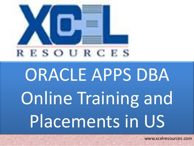 ORACLE APPS DBA Online Training and Placements in US www.xcelresources.com