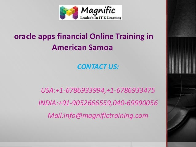 oracle apps financial Online Training in American Samoa CONTACT US: USA:+1-6786933994,+1-6786933475 INDIA:+91-9052666559,0...