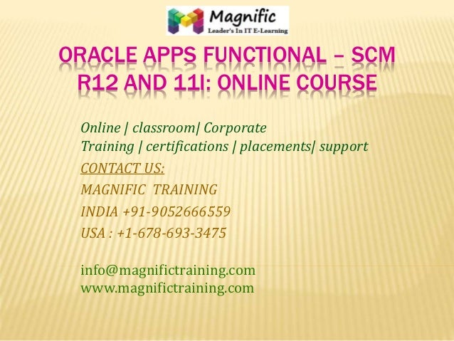 ORACLE APPS FUNCTIONAL – SCM R12 AND 11I: ONLINE COURSE Online | classroom| Corporate Training | certifications | placemen...