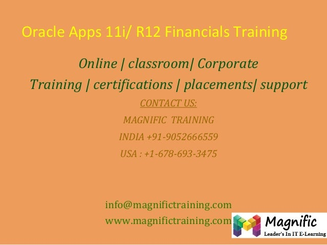 Oracle Apps 11i/ R12 Financials Training Online | classroom| Corporate Training | certifications | placements| support CON...