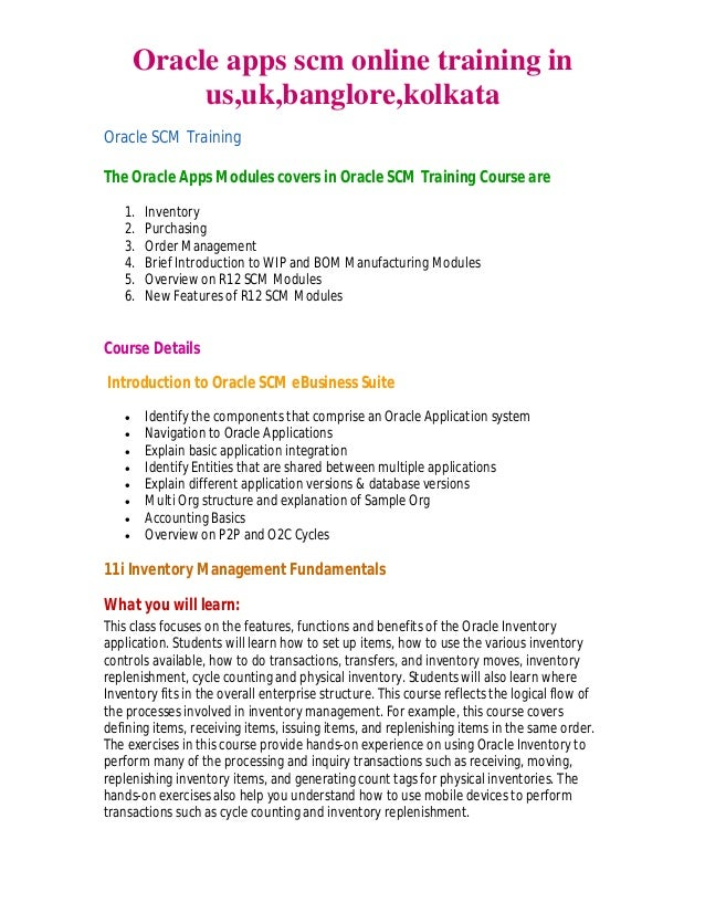 Oracle apps scm online training in us,uk,banglore,kolkata Oracle SCM Training The Oracle Apps Modules covers in Oracle SCM...