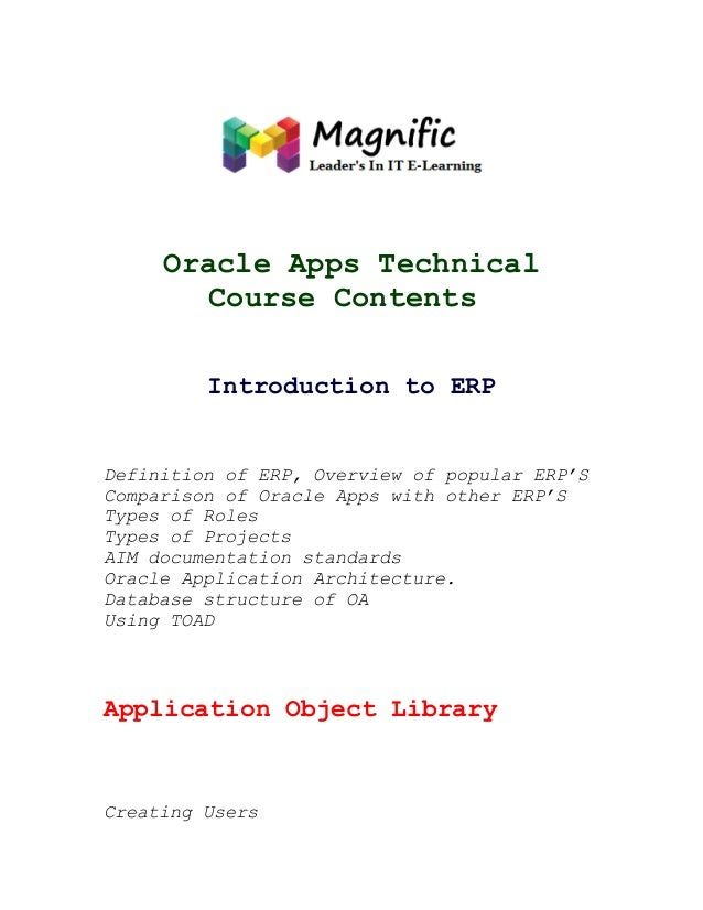 Oracle Apps Technical Course Contents Introduction to ERP  Definition of ERP, Overview of popular ERP'S Comparison of Orac...