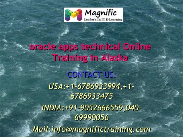 oracle apps technical Online Training in Alaska CONTACT US: USA:+1-6786933994,+16786933475 INDIA:+91-9052666559,0406999005...