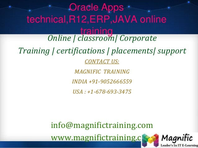 Oracle Apps technical,R12,ERP,JAVA online training Online | classroom| Corporate Training | certifications | placements| s...