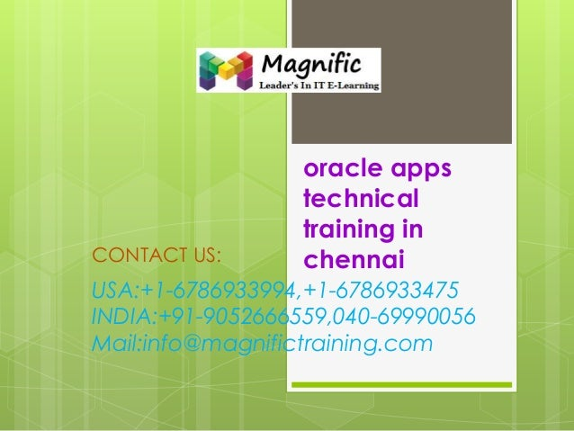 CONTACT US:  oracle apps technical training in chennai  USA:+1-6786933994,+1-6786933475 INDIA:+91-9052666559,040-69990056 ...