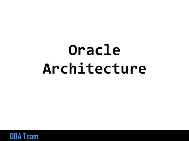 Oracle Architecture<br />1<br />