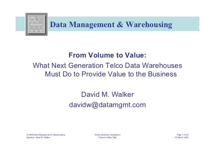 Data Management & Warehousing               From Volume to Value:     What Next Generation Telco Data Warehouses       Mus...