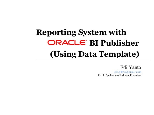 Oracle bi publsiher using data template for Bi publisher data template example