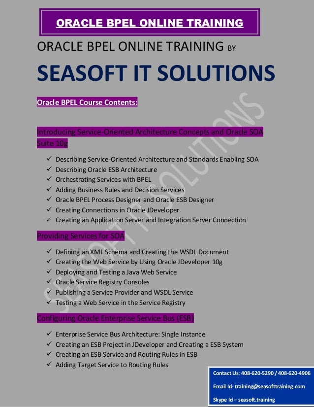 ORACLE BPEL ONLINE TRAINING BY SEASOFT IT SOLUTIONS Oracle BPEL Course Contents: Introducing Service-Oriented Architecture...