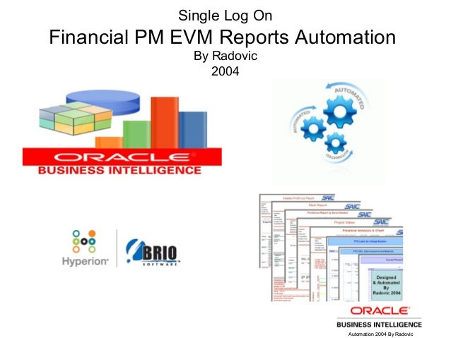 Automation 2004 By RadovicAutomation 2004 By Radovic Single Log On Financial PM EVM Reports Automation By Radovic 2004