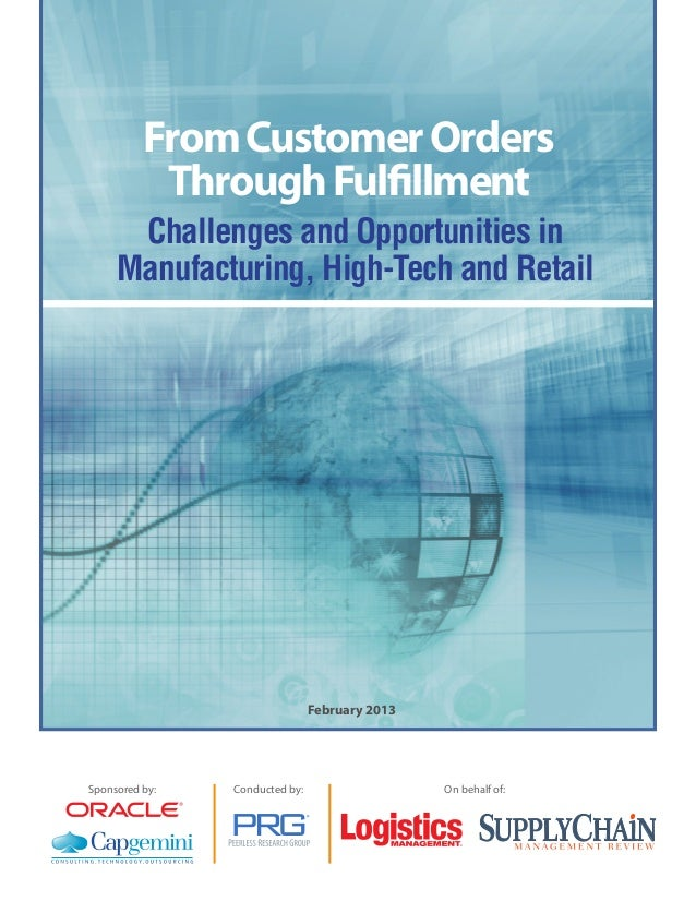 From Customer Orders           Through Fulfillment      Challenges and Opportunities in     Manufacturing, High-Tech and R...