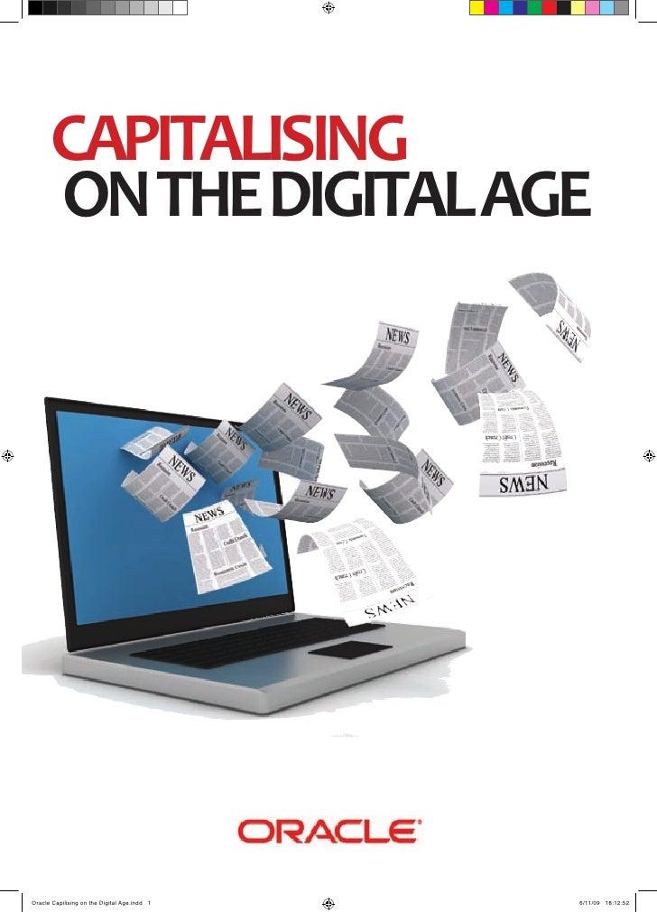 CAPITALISING       ON THE DIGITAL AGE                                                   www.oracle-marketing.com/MediaFutu...