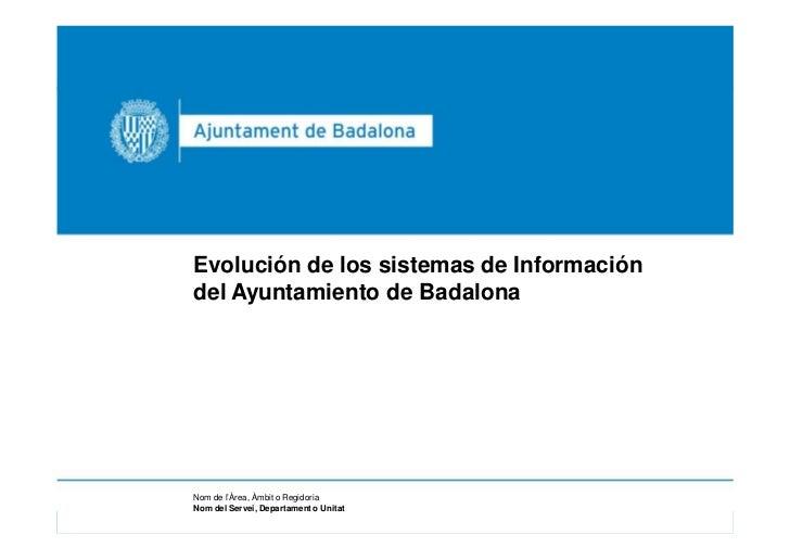 Ambit de Govern                                       Servei d'Informàtica i Tecnologies de la InformacioEvolución de los ...