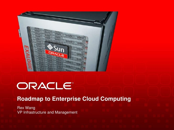 Roadmap to Enterprise Cloud Computing<br />Rex Wang<br />VP Infrastructure and Management<br />