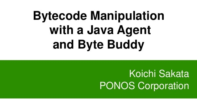 Bytecode Manipulation with a Java Agent and Byte Buddy