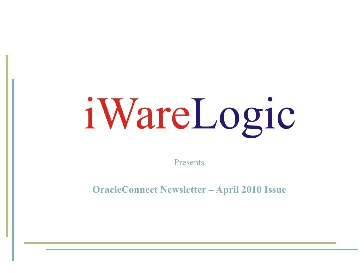 Presents OracleConnect Newsletter – April 2010 Issue
