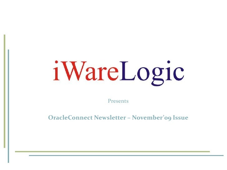 Presents<br />OracleConnect Newsletter – November'09 Issue<br />