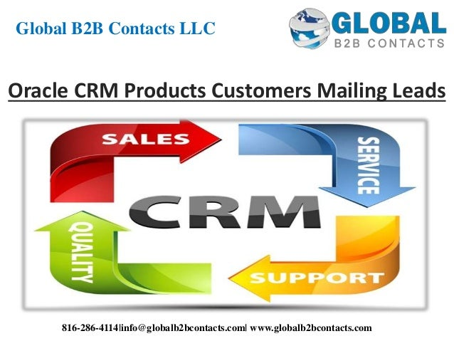 Oracle CRM Products Customers Mailing Leads Global B2B Contacts LLC 816-286-4114 info@globalb2bcontacts.com  www.globalb2b...